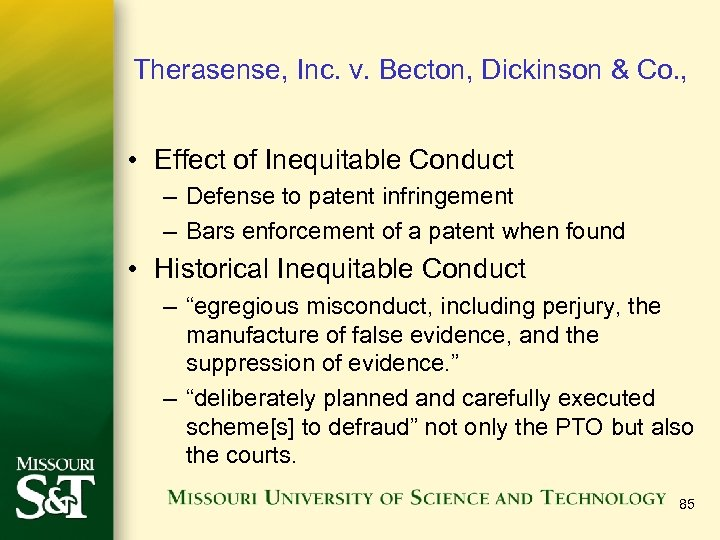 Therasense, Inc. v. Becton, Dickinson & Co. , • Effect of Inequitable Conduct –