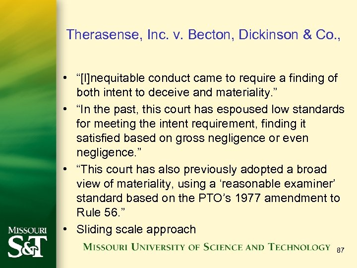 """Therasense, Inc. v. Becton, Dickinson & Co. , • """"[I]nequitable conduct came to require"""