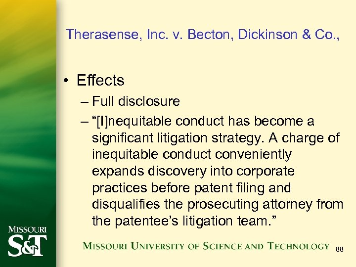 Therasense, Inc. v. Becton, Dickinson & Co. , • Effects – Full disclosure –
