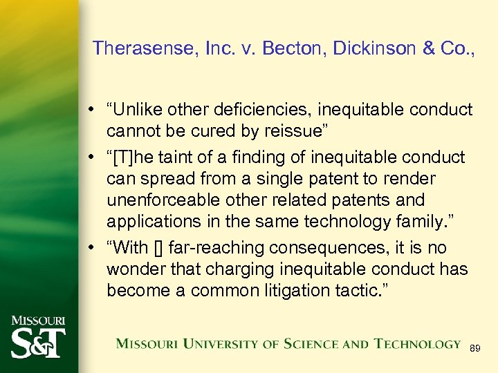 """Therasense, Inc. v. Becton, Dickinson & Co. , • """"Unlike other deficiencies, inequitable conduct"""