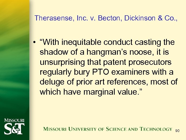 """Therasense, Inc. v. Becton, Dickinson & Co. , • """"With inequitable conduct casting the"""