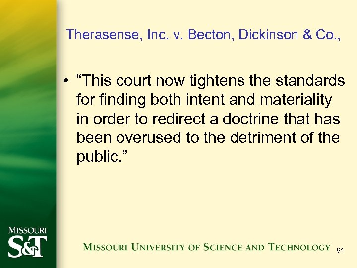 """Therasense, Inc. v. Becton, Dickinson & Co. , • """"This court now tightens the"""