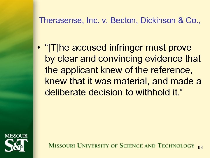 """Therasense, Inc. v. Becton, Dickinson & Co. , • """"[T]he accused infringer must prove"""
