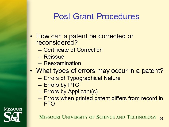 Post Grant Procedures • How can a patent be corrected or reconsidered? – Certificate