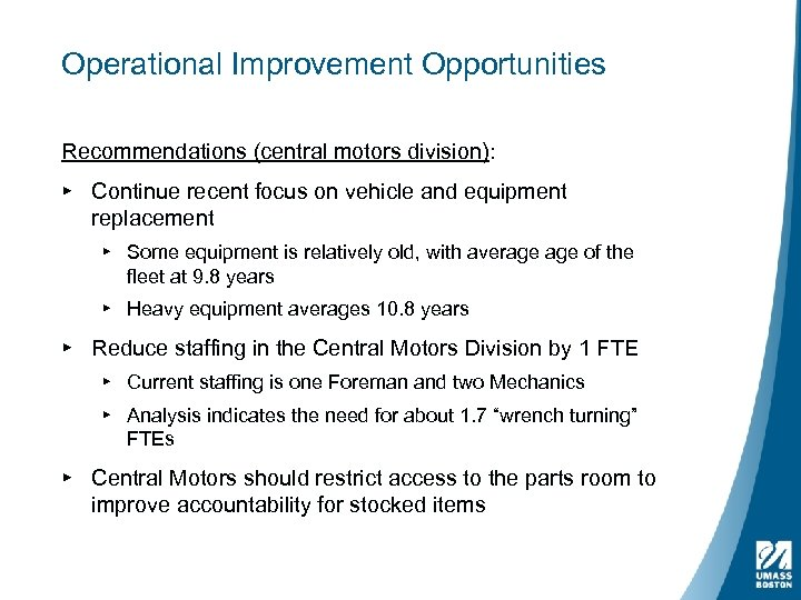 Operational Improvement Opportunities Recommendations (central motors division): ▸ Continue recent focus on vehicle and