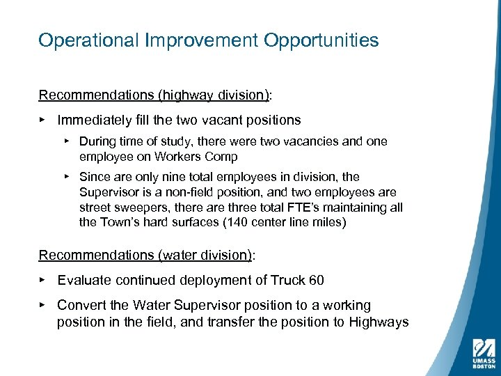 Operational Improvement Opportunities Recommendations (highway division): ▸ Immediately fill the two vacant positions ▸