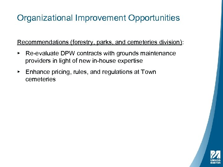 Organizational Improvement Opportunities Recommendations (forestry, parks, and cemeteries division): ▸ Re-evaluate DPW contracts with