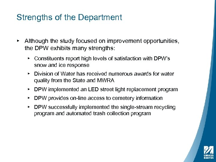 Strengths of the Department ▸ Although the study focused on improvement opportunities, the DPW
