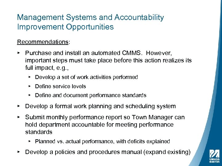 Management Systems and Accountability Improvement Opportunities Recommendations: ▸ Purchase and install an automated CMMS.