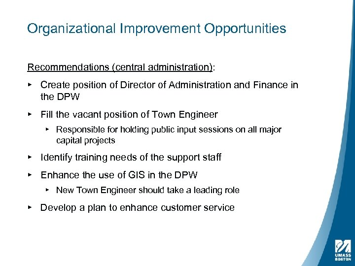 Organizational Improvement Opportunities Recommendations (central administration): ▸ Create position of Director of Administration and