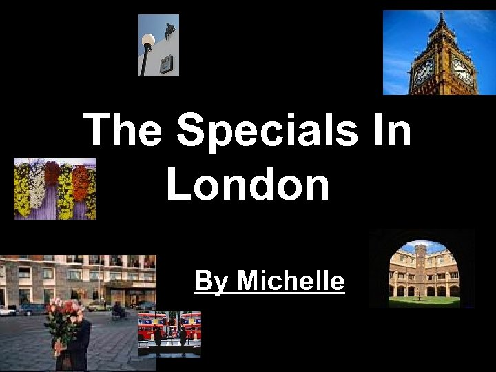 The Specials In London By Michelle