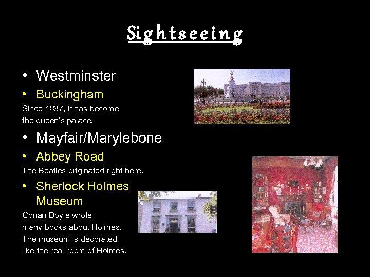 Si g h t s e e i n g • Westminster • Buckingham