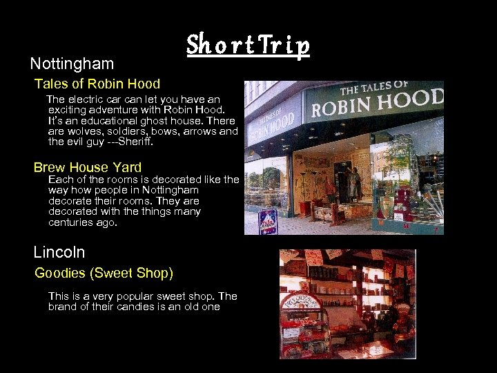 Nottingham Sh o r t Tr i p Tales of Robin Hood The electric