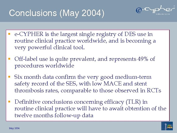 Conclusions (May 2004) § e-CYPHER is the largest single registry of DES use in