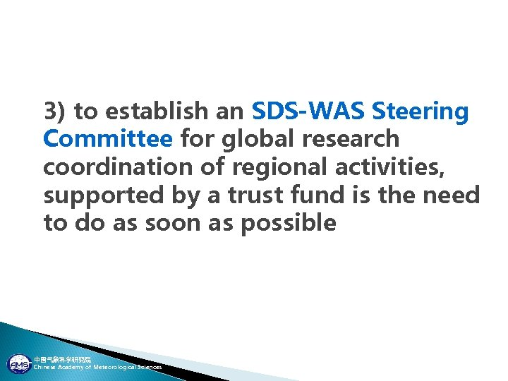 3) to establish an SDS-WAS Steering Committee for global research coordination of regional activities,
