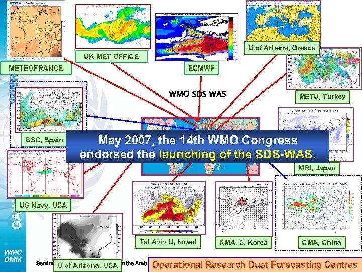 U of Athens, Greece WWRP- UK MET OFFICE METEOFRANCE ECMWF WMO SDS WAS BSC,