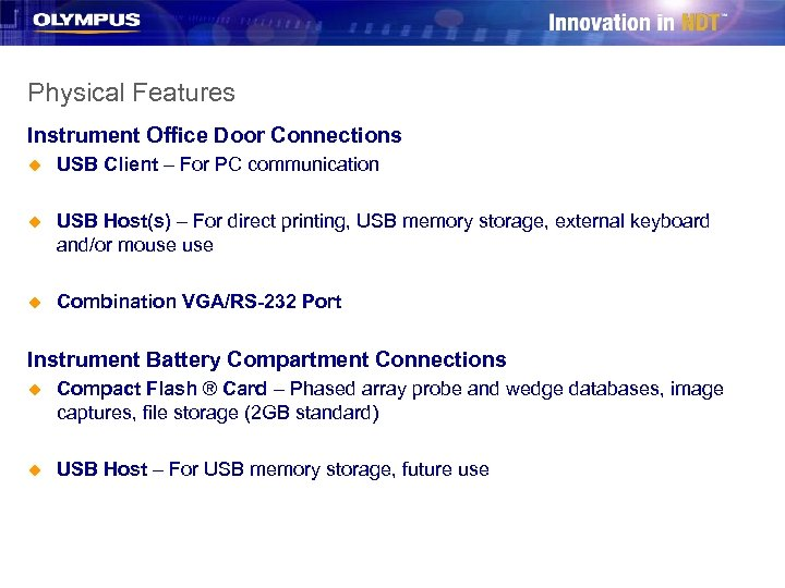 Physical Features Instrument Office Door Connections u USB Client – For PC communication u