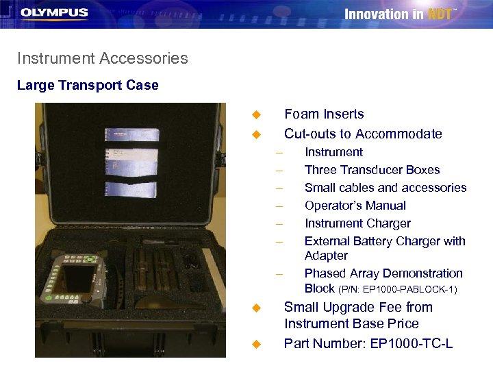 Instrument Accessories Large Transport Case Foam Inserts Cut-outs to Accommodate u u – –
