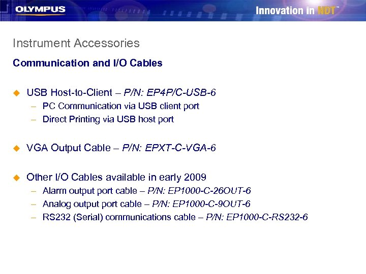 Instrument Accessories Communication and I/O Cables u USB Host-to-Client – P/N: EP 4 P/C-USB-6