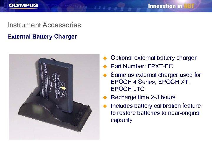 Instrument Accessories External Battery Charger u u u Optional external battery charger Part Number: