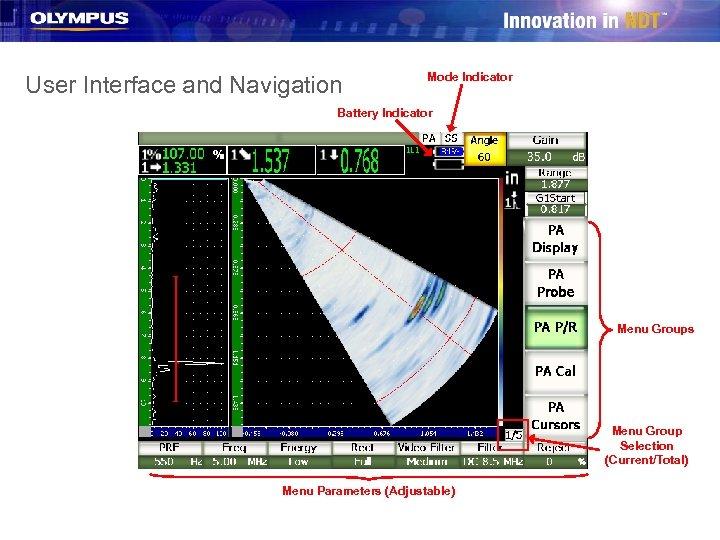User Interface and Navigation Mode Indicator Battery Indicator Menu Groups Menu Group Selection (Current/Total)