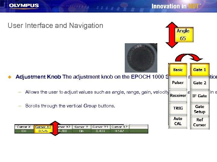 User Interface and Navigation u Adjustment Knob The adjustment knob on the EPOCH 1000