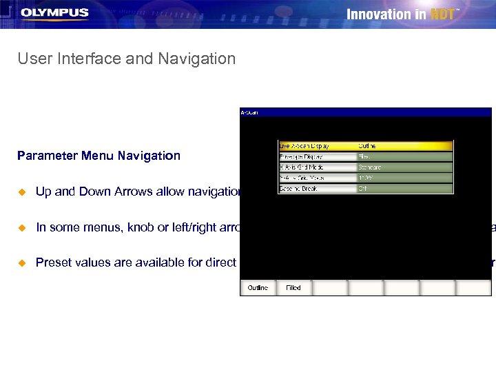 User Interface and Navigation Parameter Menu Navigation u Up and Down Arrows allow navigation
