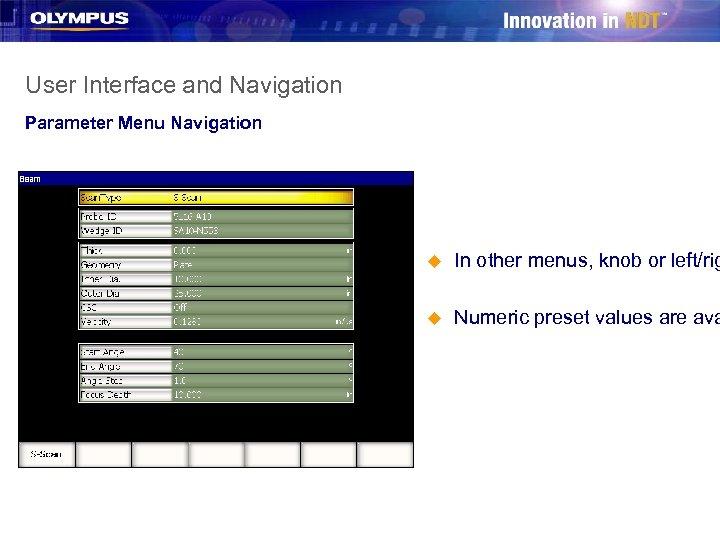 User Interface and Navigation Parameter Menu Navigation u In other menus, knob or left/rig