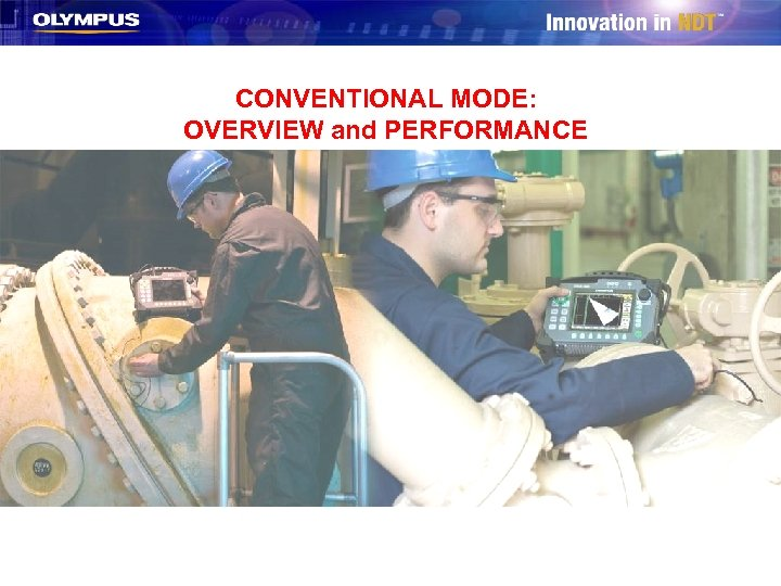 CONVENTIONAL MODE: OVERVIEW and PERFORMANCE