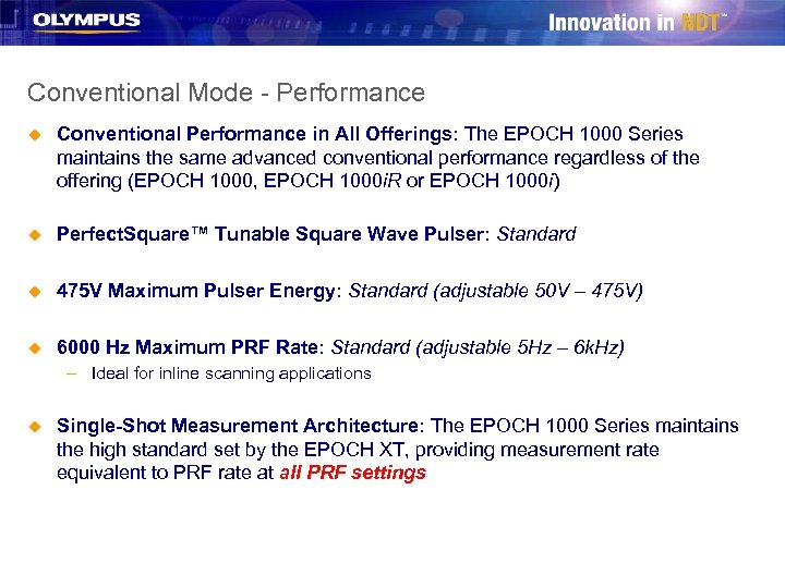 Conventional Mode - Performance u Conventional Performance in All Offerings: The EPOCH 1000 Series