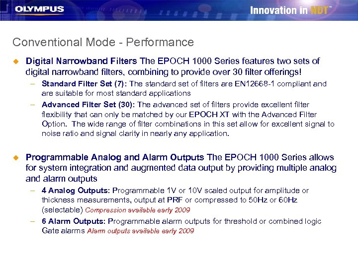 Conventional Mode - Performance u Digital Narrowband Filters The EPOCH 1000 Series features two