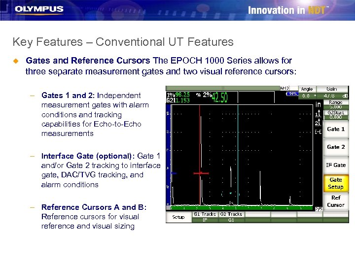 Key Features – Conventional UT Features u Gates and Reference Cursors The EPOCH 1000