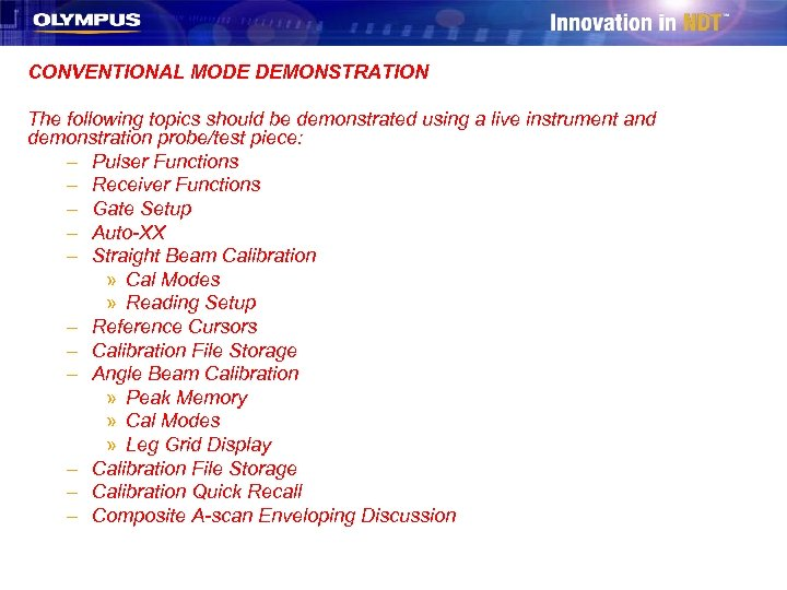CONVENTIONAL MODE DEMONSTRATION The following topics should be demonstrated using a live instrument and