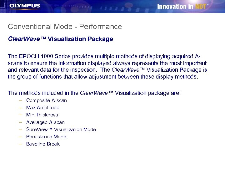 Conventional Mode - Performance Clear. Wave™ Visualization Package The EPOCH 1000 Series provides multiple