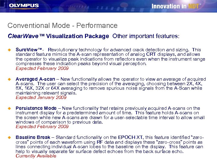 Conventional Mode - Performance Clear. Wave™ Visualization Package Other important features: u Sure. View™-