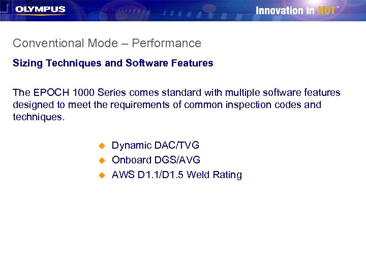 Conventional Mode – Performance Sizing Techniques and Software Features The EPOCH 1000 Series comes