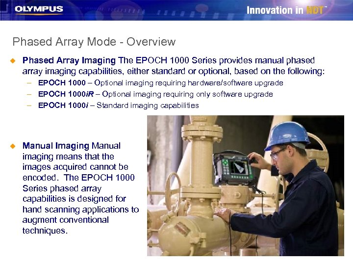 Phased Array Mode - Overview u Phased Array Imaging The EPOCH 1000 Series provides