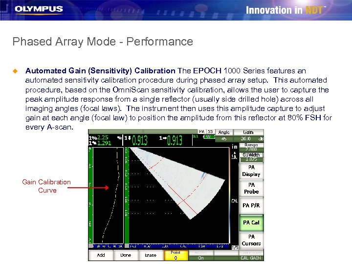 Phased Array Mode - Performance u Automated Gain (Sensitivity) Calibration The EPOCH 1000 Series