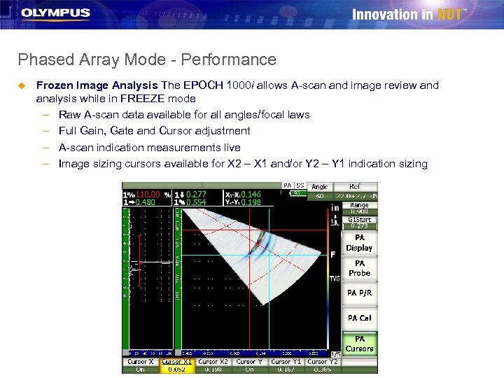 Phased Array Mode - Performance u Frozen Image Analysis The EPOCH 1000 i allows
