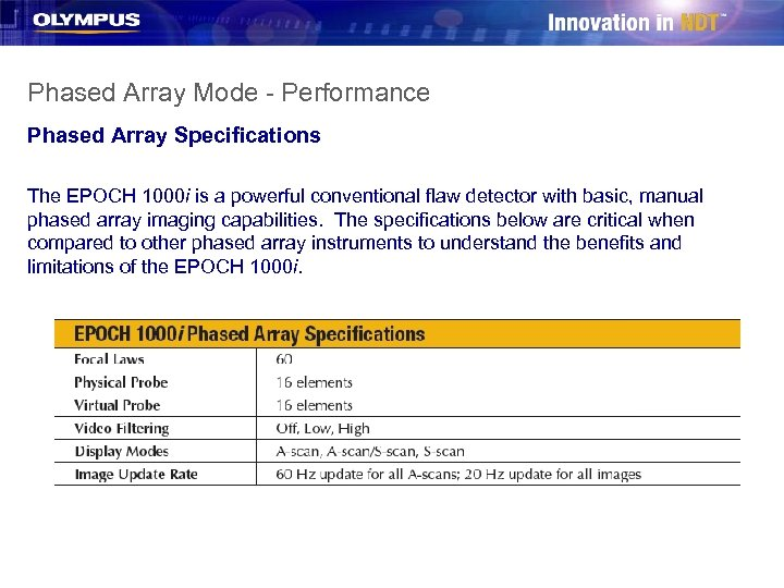 Phased Array Mode - Performance Phased Array Specifications The EPOCH 1000 i is a