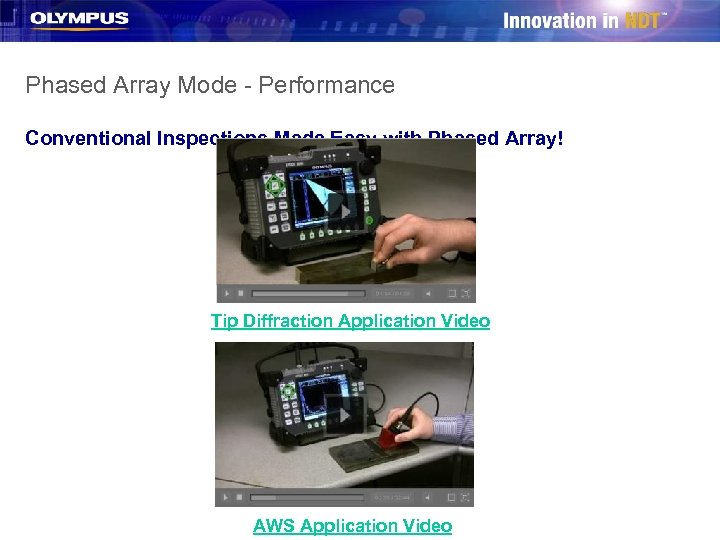 Phased Array Mode - Performance Conventional Inspections Made Easy with Phased Array! Tip Diffraction