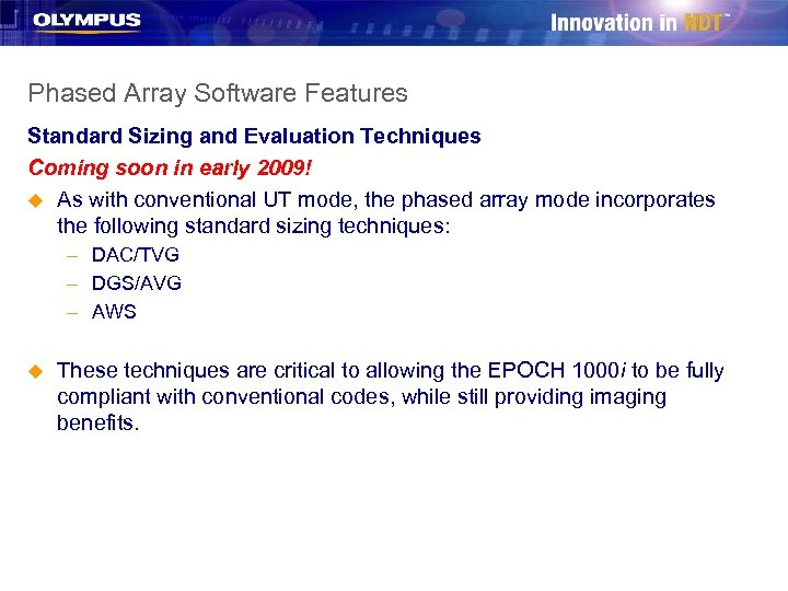 Phased Array Software Features Standard Sizing and Evaluation Techniques Coming soon in early 2009!