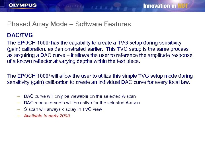 Phased Array Mode – Software Features DAC/TVG The EPOCH 1000 i has the capability