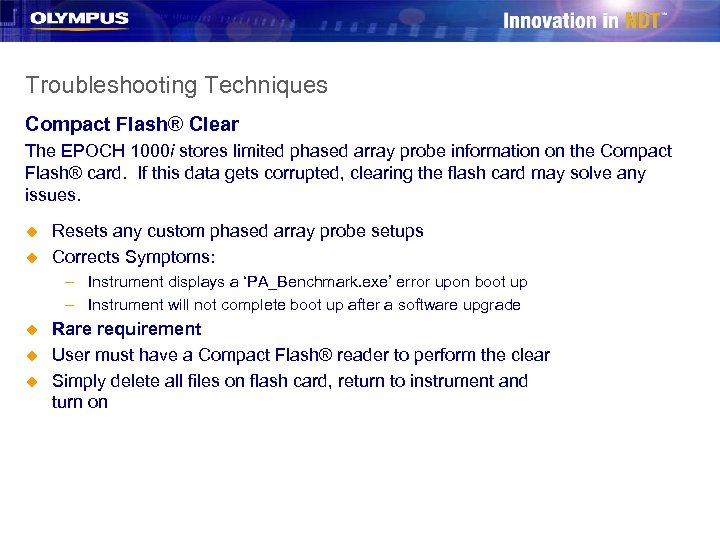 Troubleshooting Techniques Compact Flash® Clear The EPOCH 1000 i stores limited phased array probe