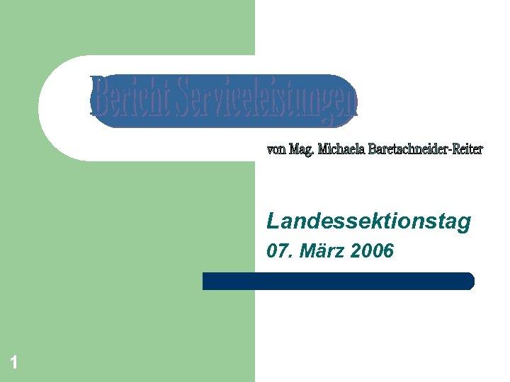 Landessektionstag 07. März 2006 1