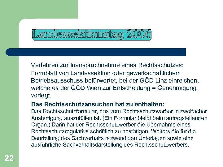 Verfahren zur Inanspruchnahme eines Rechtsschutzes: Formblatt von Landessektion oder gewerkschaftlichem Betriebsausschuss befürwortet, bei der