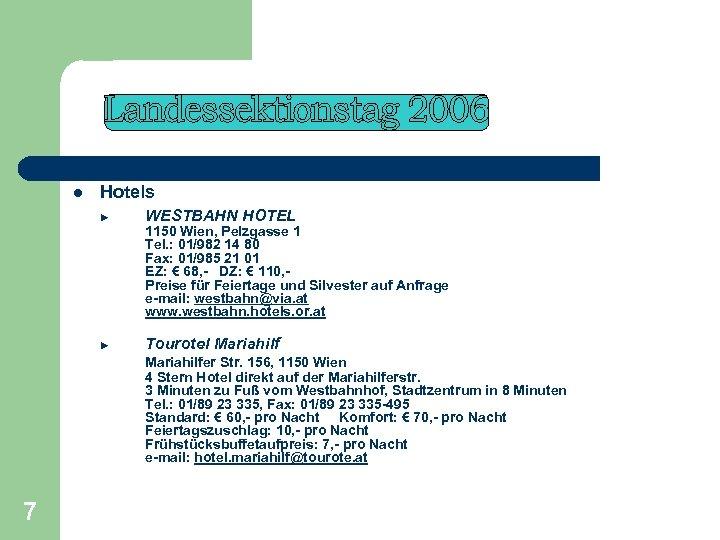 l Hotels ► WESTBAHN HOTEL ► Tourotel Mariahilf 1150 Wien, Pelzgasse 1 Tel. :