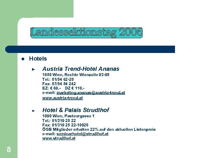 l Hotels ► ► Austria Trend-Hotel Ananas 1050 Wien, Rechte Wienzeile 93 -95 Tel.