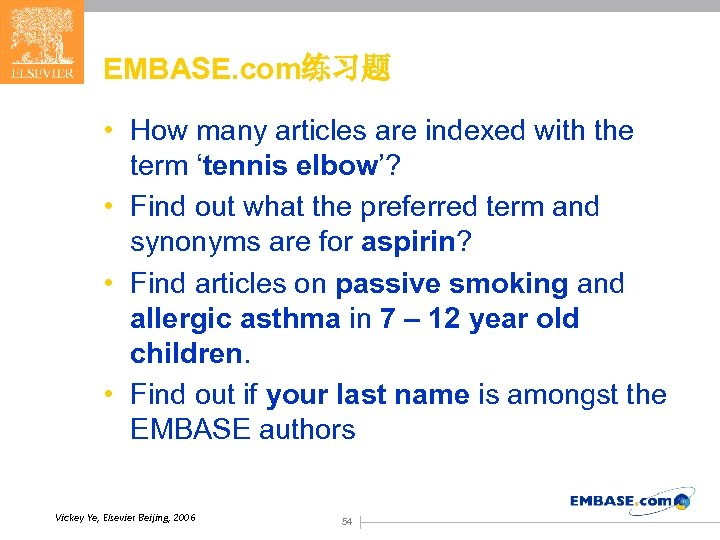 EMBASE. com练习题 • How many articles are indexed with the term 'tennis elbow'? •