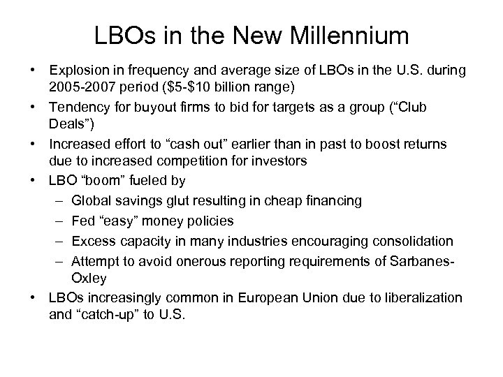 LBOs in the New Millennium • Explosion in frequency and average size of LBOs